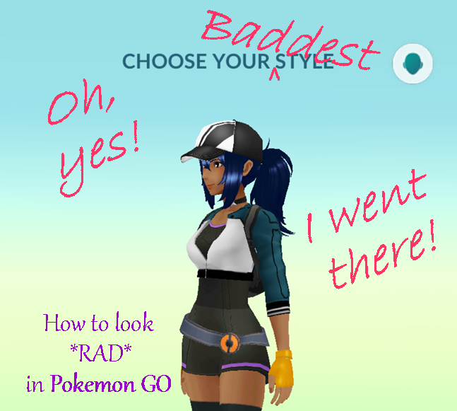 How to look rad in Pokemon GO